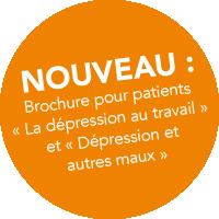 NOUVEAU: Brochure pour patients «La dépression au travail» et «Dépression et autres maux»